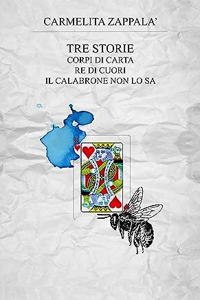 Tre storie: Corpi di carta, Re di cuori, Il calabrone non lo sa