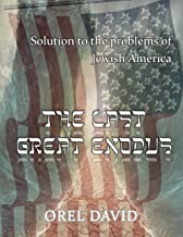 The last  great exodus: Solution to the problems of Jewish America (English Edition)