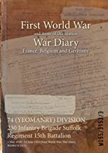 74 (YEOMANRY) DIVISION 230 Infantry Brigade Suffolk Regiment 15th Battalion : 1 May 1918 - 24 June 1919 (First World War, War Diary, WO95/3153/3)