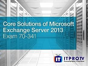 Core Solutions of Microsoft Exchange Server 2013 (Exam 70-341)
