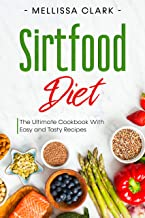Sirtfood Diet : The Ultimate Cookbook With Easy and Tasty Recipes