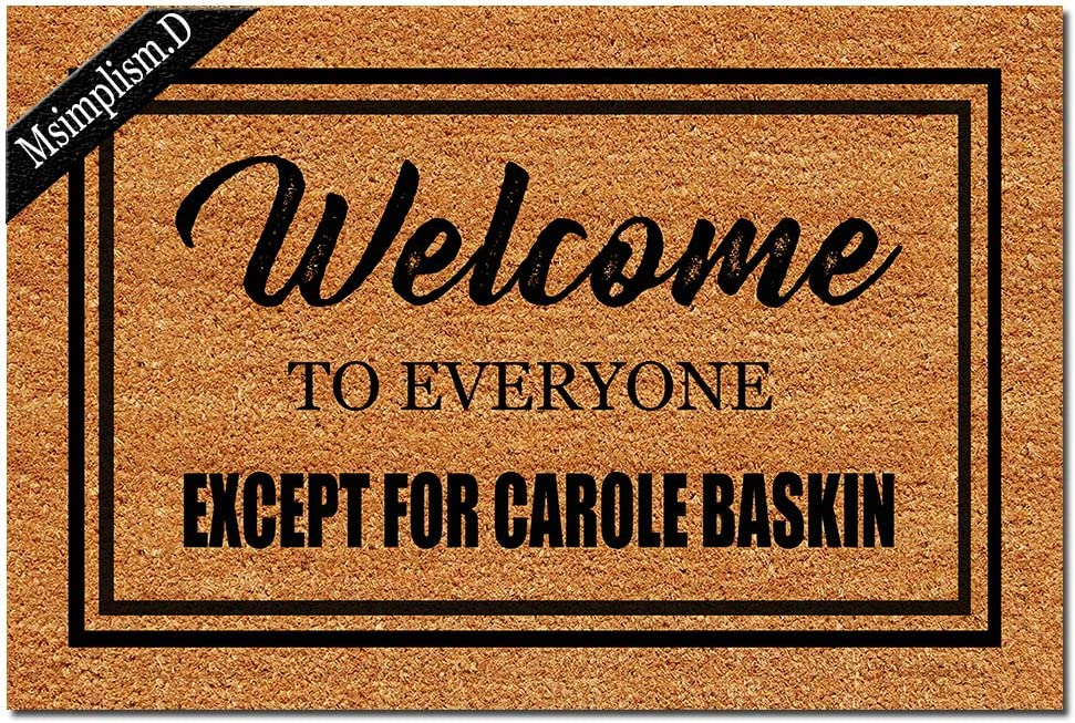 Msimplism.D Funny Doormat for Indoor Outdoor - Welcome to Everyone Except for Carole Baskin Funny Front Doormat Entrance Floor Mat Non Slip Mats 23.6 in(L) by 15.7 in(W) Brown