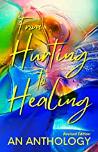 From Hurting to Healing: An Anthology