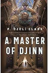 A Master of Djinn: a novel (Dead Djinn Universe Book 1) Kindle Edition