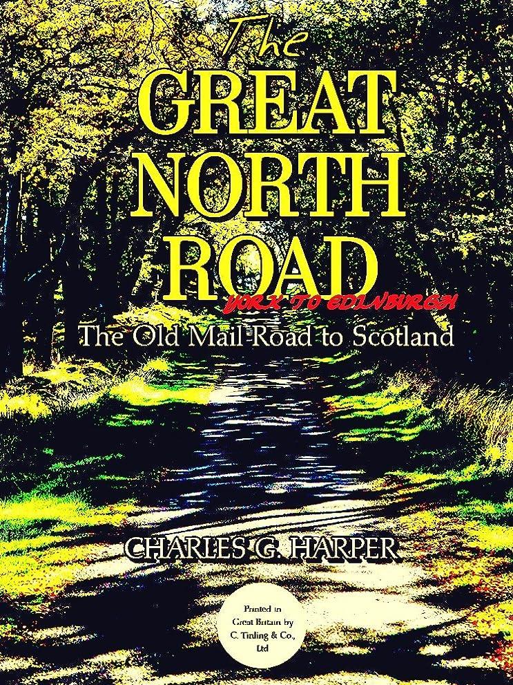 数字守る是正The Great North Road: York to Edinburgh: The Old Mail Road to Scotland (English Edition)