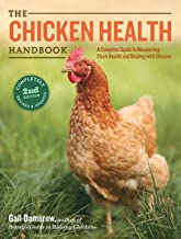 The Chicken Health Handbook, 2nd Edition: A Complete Guide to Maximizing Flock Health and Dealing with Disease PDF