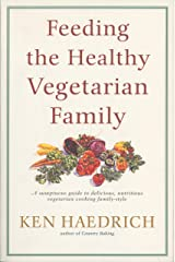 Feeding the Healthy Vegetarian Family: A Cookbook Paperback
