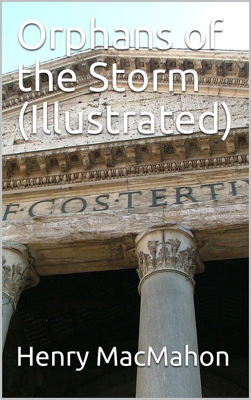 軽量キャンペーン親愛なOrphans of the Storm (Illustrated) (English Edition)