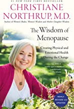 The Wisdom of Menopause (4th Edition): Creating Physical and Emotional Health During the Change (English Edition)