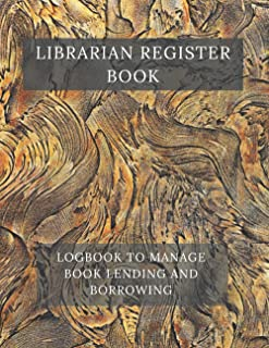 LIBRARIAN REGISTER BOOK: LOGBOOK TO MANAGE BOOK LENDING AND BORROWING.LIBRARY CATALOG AND A LIBRARIAN RECORD BOOK. 200 PAGES.