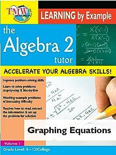 Algebra 2 Tutor: Graphing Equations
