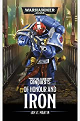 Of Honour and Iron (Space Marine Conquests Book 4) Kindle Edition
