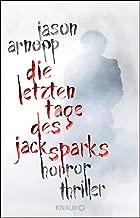 Die letzten Tage des Jack Sparks: Horror-Thriller (German Edition)