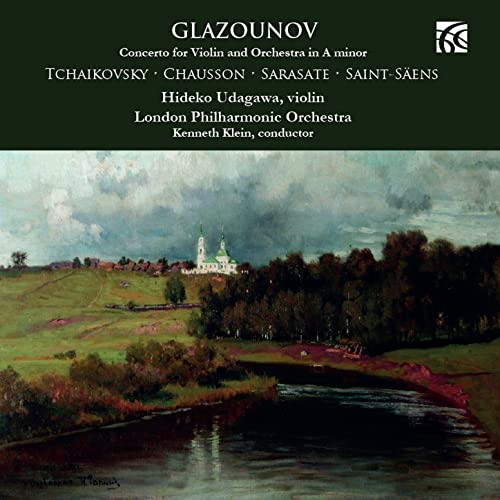 Glazounov, Tchaikovsky, Chausson, Sarasate & Saint-Säens: Music for Violin and Orchestra