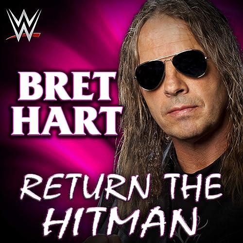 Return The Hitman Bret Hart By Wwe Jim Johnston On Amazon Music Amazon Com