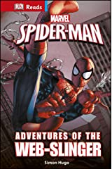 Marvel Spider-Man Adventures of the Web-Slinger (DK Reads Reading Alone) Kindle Edition