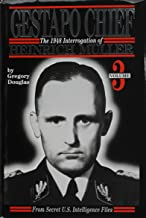 Gestapo Chief: The 1948 Interrogation of Heinrich Muller, Vol. 3: From Secret U. S. Intelligence Files