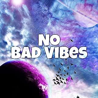 No Bad Vibes [Explicit]