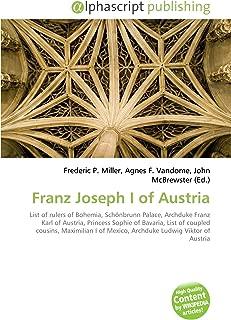 Franz Joseph I of Austria: List of rulers of Bohemia, Schönbrunn Palace, Archduke Franz Karl of Austria, Princess Sophie of Bavaria, List of coupled ... of Mexico, Archduke Ludwig Viktor of Austria