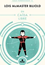 En caída libre (Las aventuras de Miles Vorkosigan 13) (Spanish Edition)