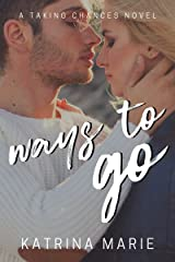 Ways to Go (Taking Chances Book 3) Kindle Edition