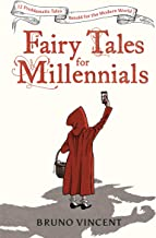 Fairy Tales for Millennials: 12 Problematic Stories Retold for the Modern World (English Edition)