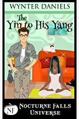 The Yin to His Yang: A Nocturne Falls Universe Story: Nocturne Falls Universe Kindle Edition