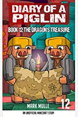 Diary of a Piglin Book 12: The Dragon's Treasure Kindle Edition