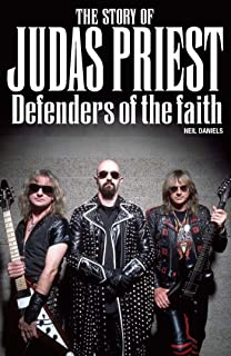 The Story Of Judas Priest: Defenders Of The Faith (English Edition)