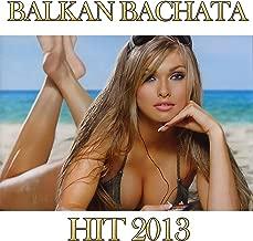 Balkan Bachata (Hit 2013)