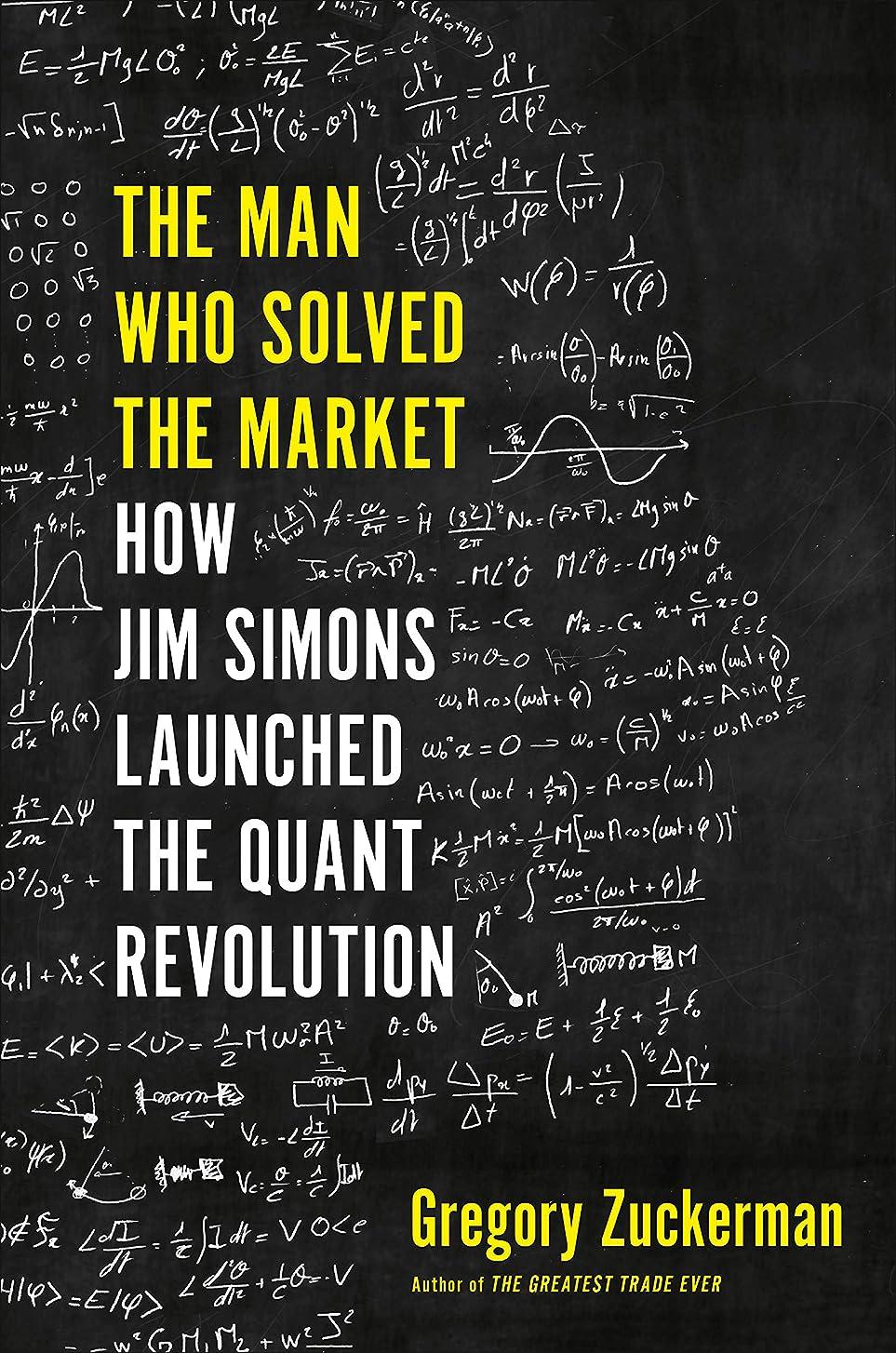 境界ファントム場合The Man Who Solved the Market: How Jim  Simons Launched the Quant Revolution (English Edition)