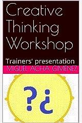Creative Thinking Workshop: Trainers' presentation Kindle Edition