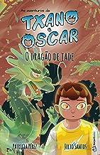 O dragão de jade (Livro 3): Livro infantil ilustrado (7 a 12 anos) (As aventuras de Txano e Oscar) (Portuguese Edition)