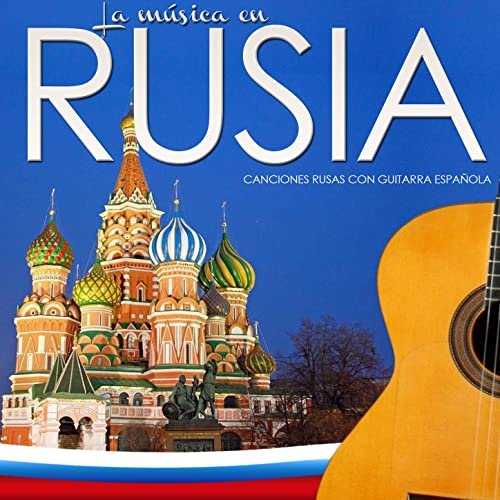 La Música en Rusia. Canciones Rusas Con Guitarra Española - EP de ...