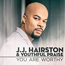 you are worthy jj hairston