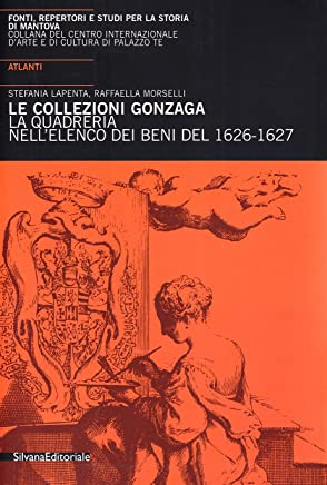Atlante dei dipinti. Collezioni Gonzaga