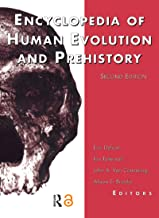 Encyclopedia of Human Evolution and Prehistory: Second Edition (Garland Reference Library of the Humanities Book 1845) (En...
