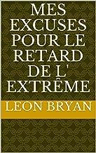 Mes excuses pour le retard de l' extrême (French Edition)