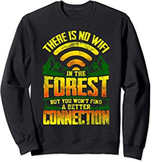 There is No Wifi in The Forest Camping  Sweatshirt