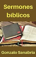 Sermones bíblicos: Bosquejos de la Biblia para predicar (Spanish Edition)