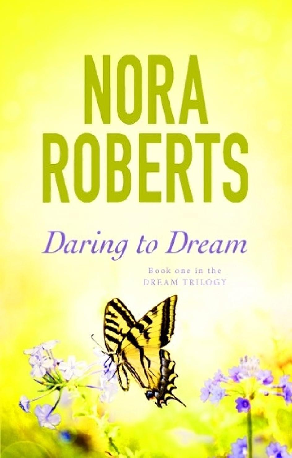 劇的改修触手Daring To Dream: Number 1 in series (The Dream trilogy) (English Edition)