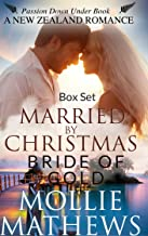 Passion Down Under Series Box Set: Two Sweet New Zealand Romances: Married by Christmas & Bride of Gold