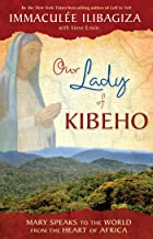Our Lady of KIBEHO: Mary Speaks to the World from the Heart of Africa (English Edition)