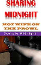 SHARING MIDNIGHT: HOTWIFE ON THE PROWL