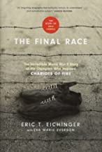 The Final Race: The Incredible World War II Story of the Olympian Who Inspired Chariots of Fire