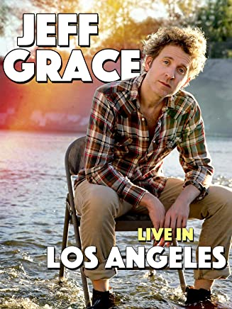 Jeff Grace: Live in Los Angeles