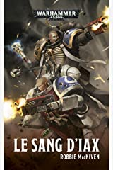 Le Sang d'Iax (Warhammer 40,000) (French Edition) Kindle Edition