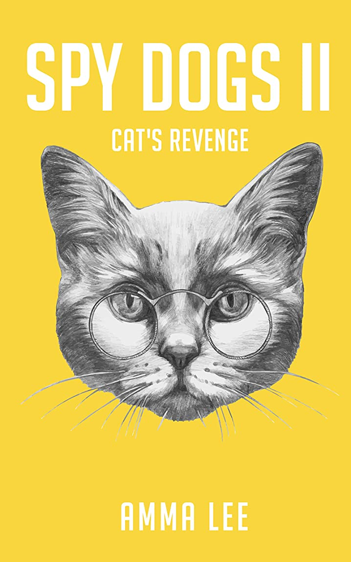 イタリアのワンダー七面鳥Children's Book : Spy Dogs (2): Cat's Revenge (Pug books, Detective series, Dog and Cat Stories, Book for kids ages 9 12) (English Edition)