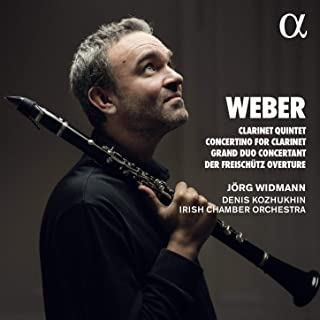 Weber: Clarinet Quintet, Concertino for Clarinet, Grand Duo Concertant & Der Freischütz Overture