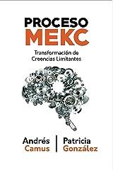 Proceso MECK: Metodología para Transformación de Creencias Limitantes (Spanish Edition) Kindle Edition